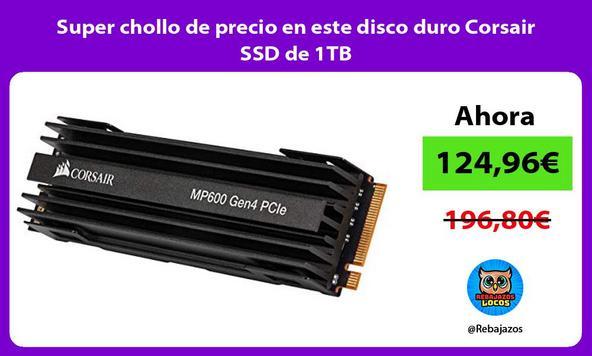 Super chollo de precio en este disco duro Corsair SSD de 1TB