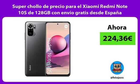 Super chollo de precio para el Xiaomi Redmi Note 10S de 128GB con envío gratis desde España