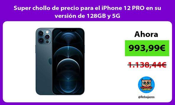 Super chollo de precio para el iPhone 12 PRO en su versión de 128GB y 5G