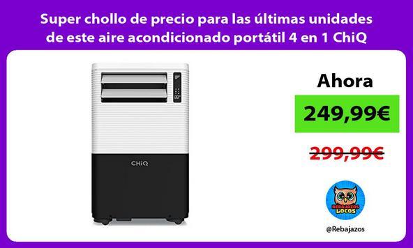 Super chollo de precio para las últimas unidades de este aire acondicionado portátil 4 en 1 ChiQ