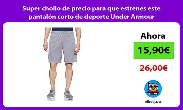 Super chollo de precio para que estrenes este pantalón corto de deporte Under Armour