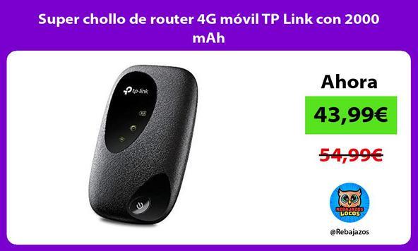 Super chollo de router 4G móvil TP Link con 2000 mAh