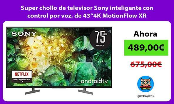 """Super chollo de televisor Sony inteligente con control por voz, de 43""""4K MotionFlow XR"""