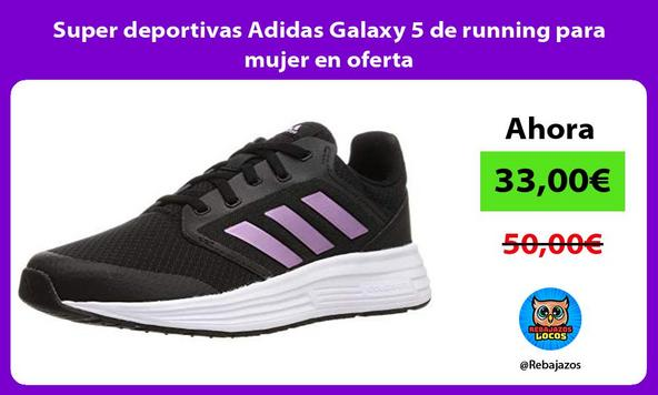 Super deportivas Adidas Galaxy 5 de running para mujer en oferta
