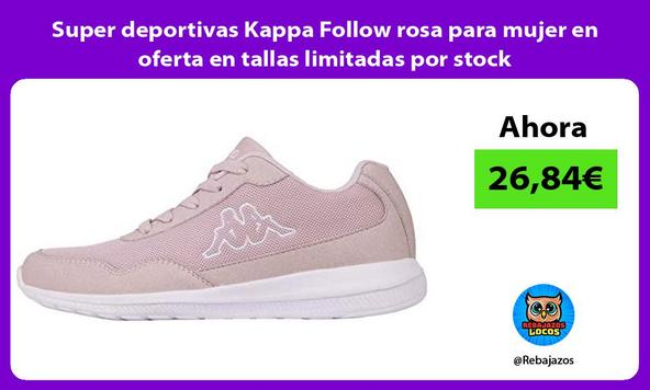 Super deportivas Kappa Follow rosa para mujer en oferta en tallas limitadas por stock