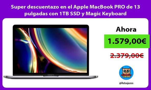 Super descuentazo en el Apple MacBook PRO de 13 pulgadas con 1TB SSD y Magic Keyboard