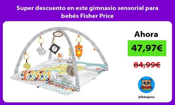 Super descuento en este gimnasio sensorial para bebés Fisher Price