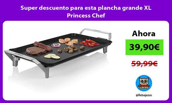 Super descuento para esta plancha grande XL Princess Chef