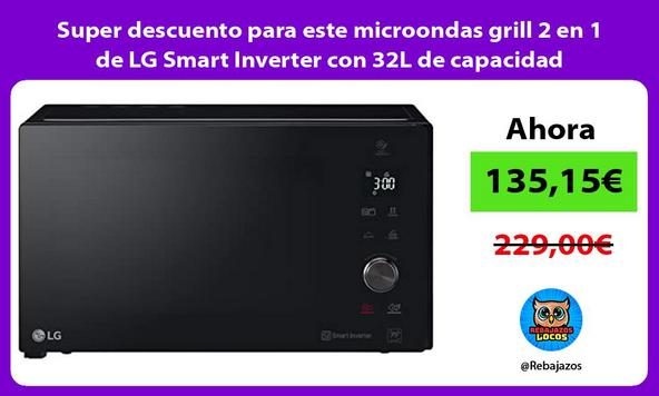 Super descuento para este microondas grill 2 en 1 de LG Smart Inverter con 32L de capacidad
