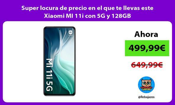 Super locura de precio en el que te llevas este Xiaomi MI 11i con 5G y 128GB