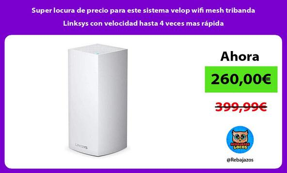 Super locura de precio para este sistema velop wifi mesh tribanda Linksys con velocidad hasta 4 veces mas rápida