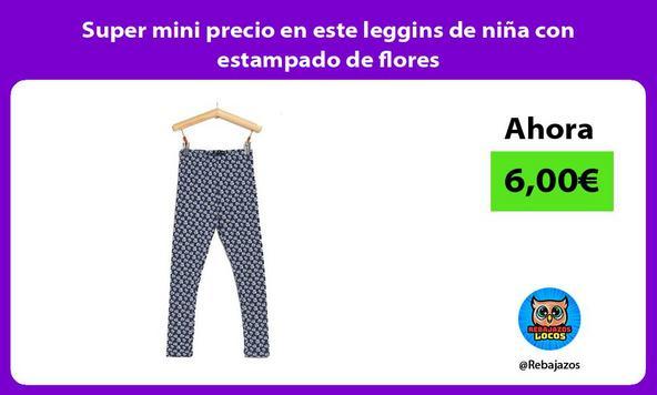 Super mini precio en este leggins de niña con estampado de flores