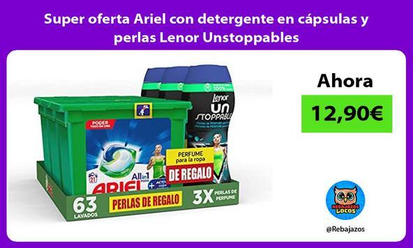 Super oferta Ariel con detergente en cápsulas y perlas Lenor Unstoppables