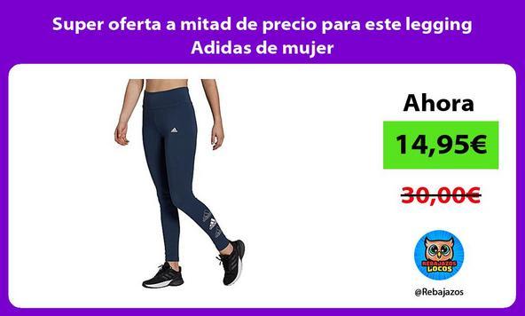 Super oferta a mitad de precio para este legging Adidas de mujer