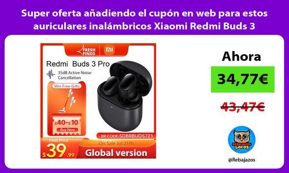 Super oferta añadiendo el cupón en web para estos auriculares inalámbricos Xiaomi Redmi Buds 3