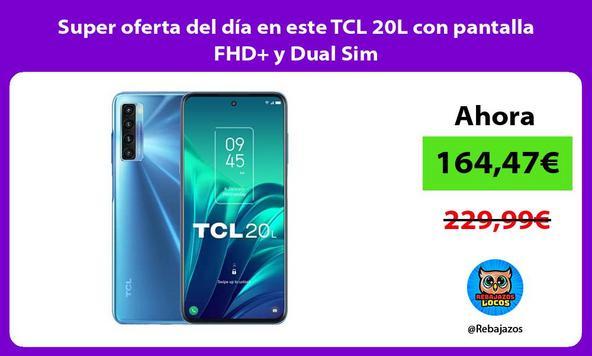 Super oferta del día en este TCL 20L con pantalla FHD+ y Dual Sim
