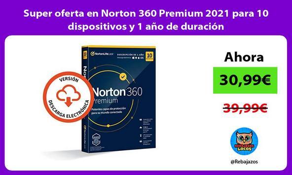 Super oferta en Norton 360 Premium 2021 para 10 dispositivos y 1 año de duración