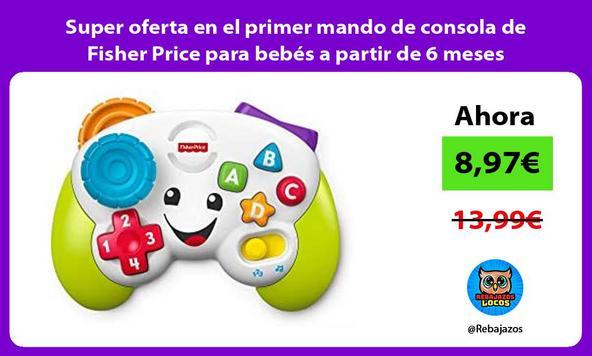 Super oferta en el primer mando de consola de Fisher Price para bebés a partir de 6 meses
