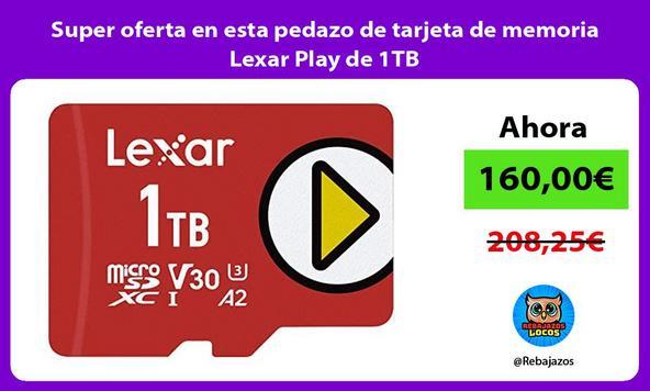 Super oferta en esta pedazo de tarjeta de memoria Lexar Play de 1TB