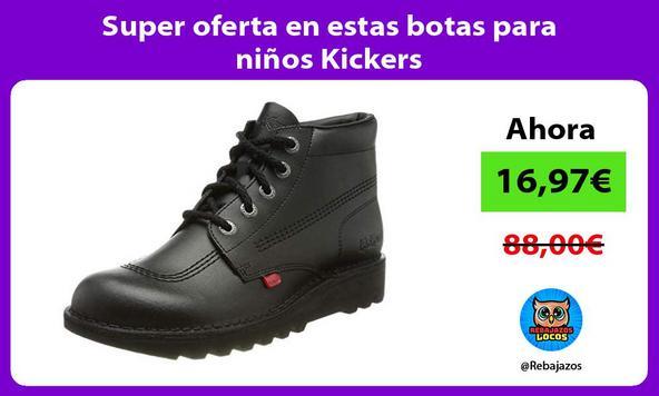 Super oferta en estas botas para niños Kickers