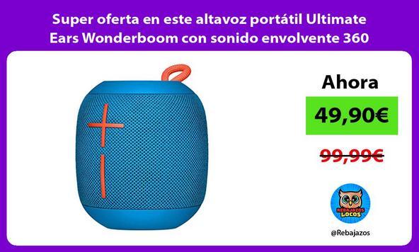 Super oferta en este altavoz portátil Ultimate Ears Wonderboom con sonido envolvente 360