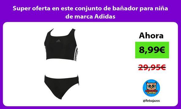 Super oferta en este conjunto de bañador para niña de marca Adidas