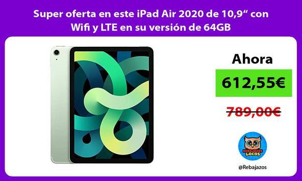 """Super oferta en este iPad Air 2020 de 10,9"""" con Wifi y LTE en su versión de 64GB"""