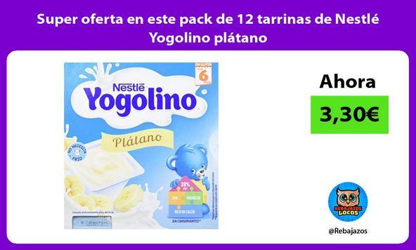 Super oferta en este pack de 12 tarrinas de Nestlé Yogolino plátano