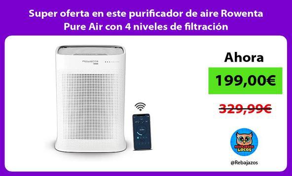 Super oferta en este purificador de aire Rowenta Pure Air con 4 niveles de filtración