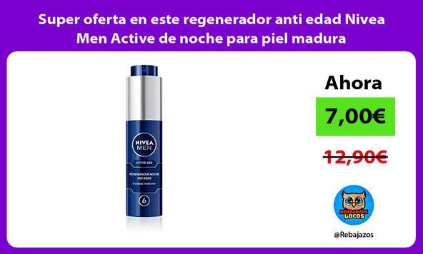Super oferta en este regenerador anti edad Nivea Men Active de noche para piel madura
