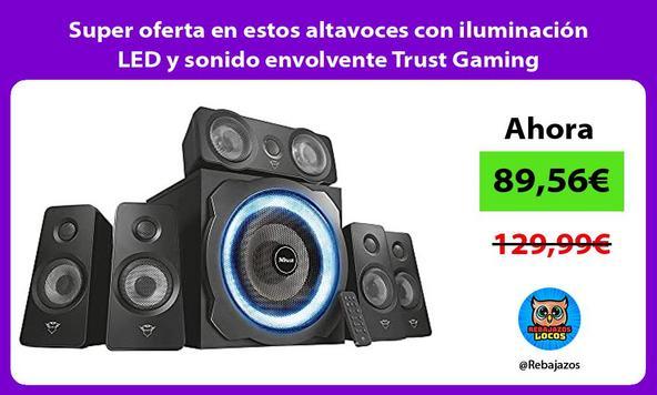 Super oferta en estos altavoces con iluminación LED y sonido envolvente Trust Gaming