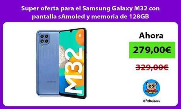 Super oferta para el Samsung Galaxy M32 con pantalla sAmoled y memoria de 128GB