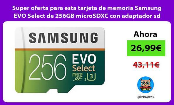 Super oferta para esta tarjeta de memoria Samsung EVO Select de 256GB microSDXC con adaptador sd