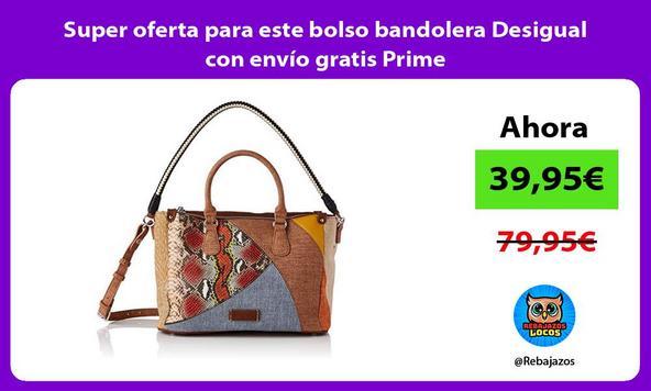 Super oferta para este bolso bandolera Desigual con envío gratis Prime