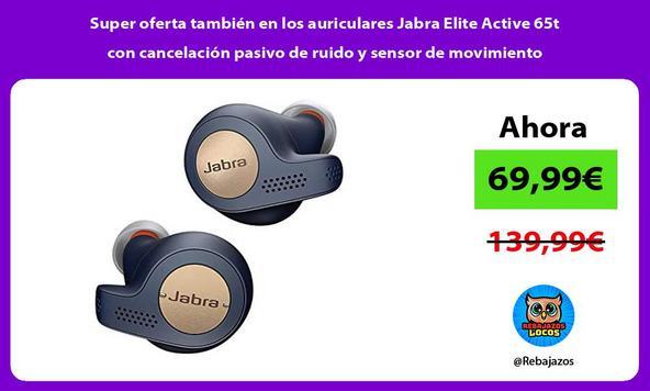 Super oferta también en los auriculares Jabra Elite Active 65t con cancelación pasivo de ruido y sensor de movimiento