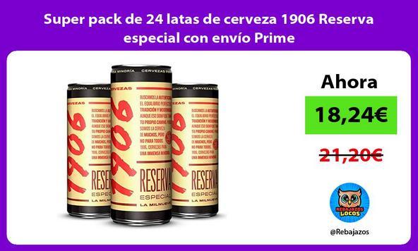 Super pack de 24 latas de cerveza 1906 Reserva especial con envío Prime