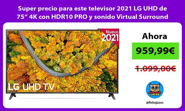 """Super precio para este televisor 2021 LG UHD de 75"""" 4K con HDR10 PRO y sonido Virtual Surround"""