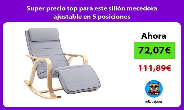 Super precio top para este sillón mecedora ajustable en 5 posiciones