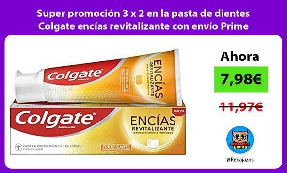 Super promoción 3 x 2 en la pasta de dientes Colgate encías revitalizante con envío Prime incluido