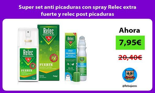 Super set anti picaduras con spray Relec extra fuerte y relec post picaduras