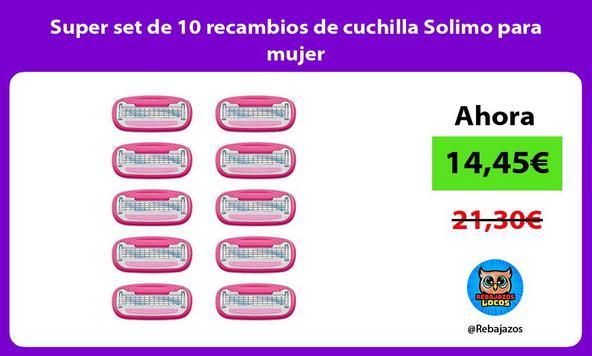 Super set de 10 recambios de cuchilla Solimo para mujer