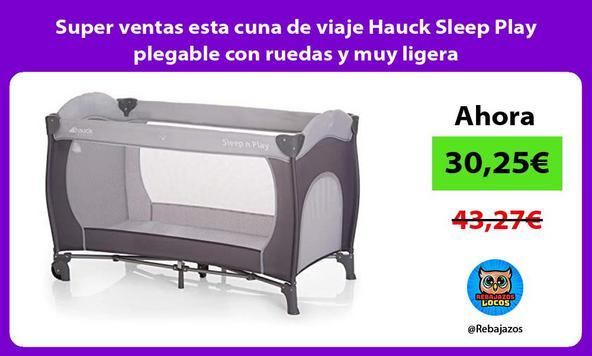 Super ventas esta cuna de viaje Hauck Sleep Play plegable con ruedas y muy ligera