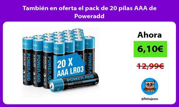 También en oferta el pack de 20 pilas AAA de Poweradd