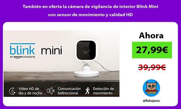 También en oferta la cámara de vigilancia de interior Blink Mini con sensor de movimiento y calidad HD
