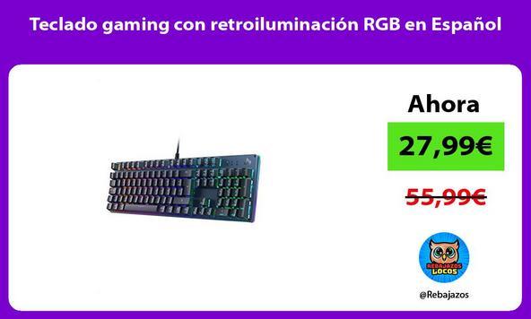 Teclado gaming con retroiluminación RGB en Español