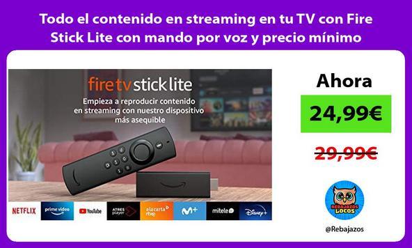 Todo el contenido en streaming en tu TV con Fire Stick Lite con mando por voz y precio mínimo