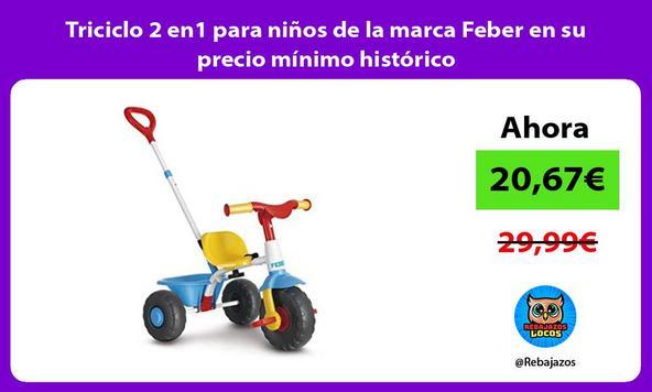Triciclo 2 en1 para niños de la marca Feber en su precio mínimo histórico