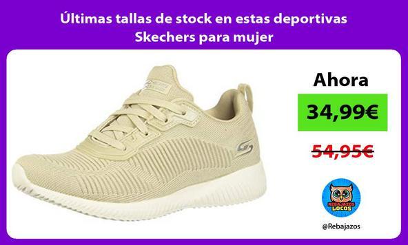 Últimas tallas de stock en estas deportivas Skechers para mujer