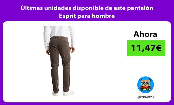 Últimas unidades disponible de este pantalón Esprit para hombre