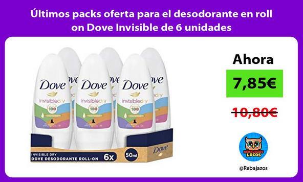 Últimos packs oferta para el desodorante en roll on Dove Invisible de 6 unidades